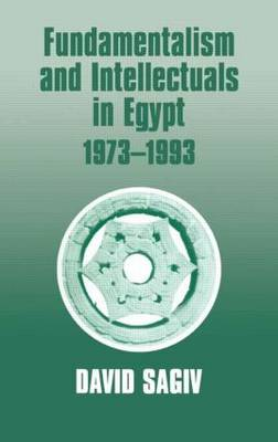 Fundamentalism and Intellectuals in Egypt, 1973-1993 (Hardback)