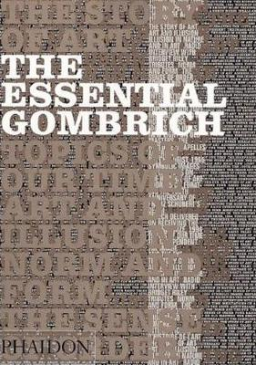 The Essential Gombrich: Selected Writings on Art and Culture (Hardback)