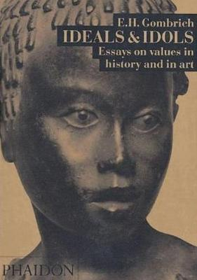 Ideals and Idols: Essays on Values in History and in Art (Paperback)