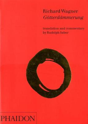 Richard Wagner; Gotterdammerung: Translation and Commentary (Paperback)