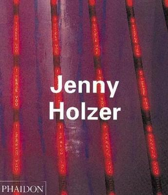 Jenny Holzer - Contemporary Artists Series (Paperback)