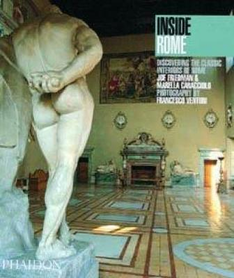 Inside Rome: Discovering the Classic Interiors of Rome - Inside (Paperback)