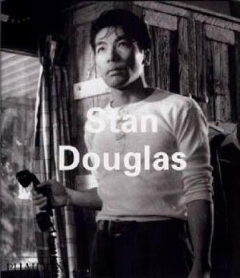 Stan Douglas - Contemporary Artists Series (Paperback)
