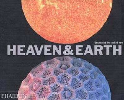 Heaven and Earth: Unseen by the Naked Eye (Paperback)