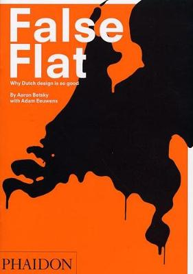False Flat: Why Dutch Design is So Good (Paperback)