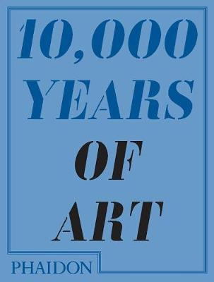 10,000 Years of Art (Paperback)