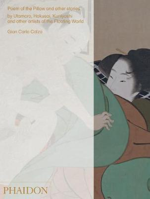 Poem of the Pillow and Other Stories: By Utamaro, Hokusai, Kuniyoshi and Other Artists of the Floating World (Hardback)