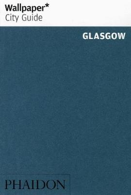 Wallpaper* City Guide Glasgow 2010 - Wallpaper (Paperback)