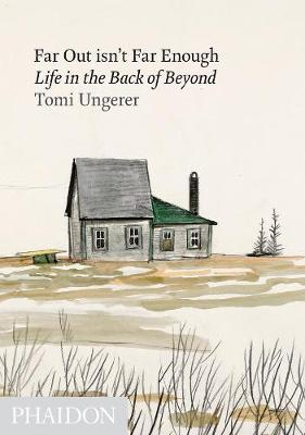 Far Out isn't Far Enough: Life in the Back of Beyond (Hardback)