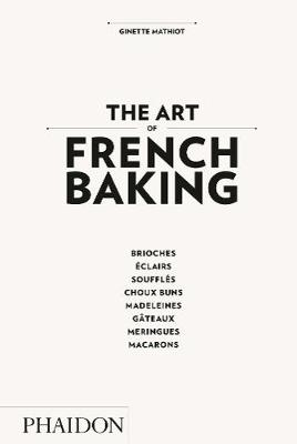 The Art of French Baking (Hardback)