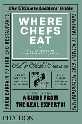 Where Chefs Eat: A Guide to Chefs' Favourite Restaurants (Hardback)