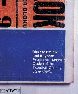 Merz to Emigre and Beyond: Avant-Garde Magazine Design of the Twentieth Century (Paperback)