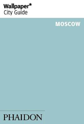 Wallpaper* City Guide Moscow 2014 - Wallpaper (Paperback)