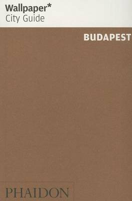 Wallpaper* City Guide Budapest 2014 (Paperback)
