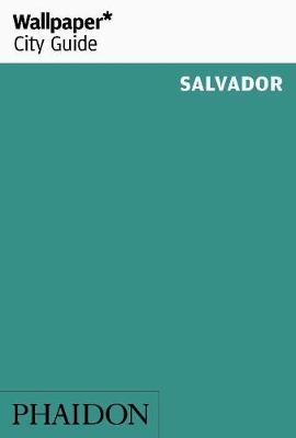 Wallpaper* City Guide Salvador - Wallpaper (Paperback)
