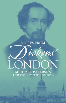 Voices from Dickens' London (Paperback)