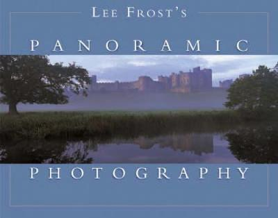 Lee Frost's Panoramic Photography (Paperback)