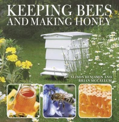 Keeping Bees and Making Honey (Paperback)