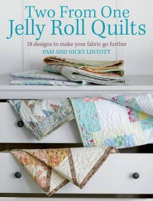 Two from One Jelly Roll Quilts: Designs to Make 20 Adorable Small-Scale Jelly Roll Quilts (Paperback)