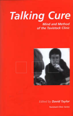 The Talking Cure: Mind and Method of the Tavistock Clinic (Hardback)