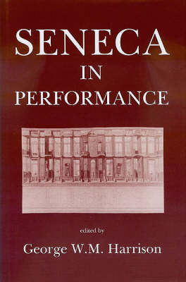 Seneca in Performance (Hardback)