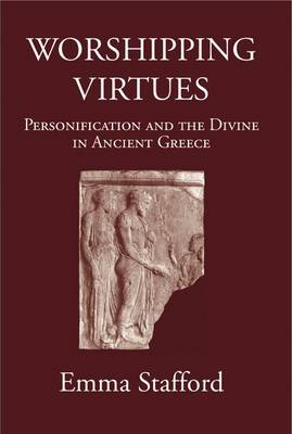 Worshipping Virtues: Personification and the Divine in Ancient Greece (Hardback)