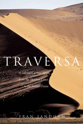 Traversa: A Solo Walk Across Africa, from the Skeleton Coast to the Indian Ocean (Hardback)