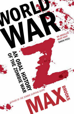 World War Z: An Oral History of the Zombie Wars (Paperback)