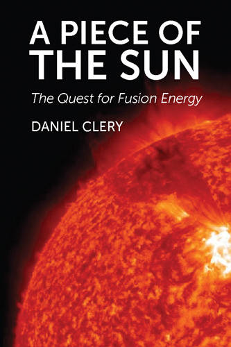 A Piece of the Sun: The Quest for Fusion Energy (Hardback)