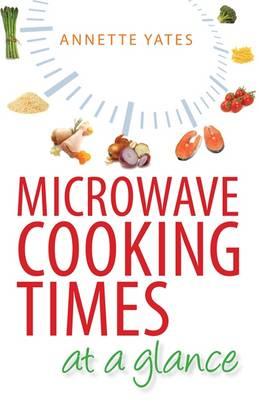 Microwave Cooking Times at a Glance!: An A_Z (Paperback)