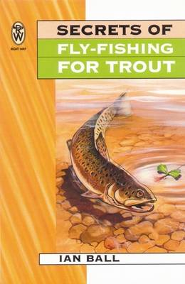Secrets of Fly-fishing for Trout (Paperback)