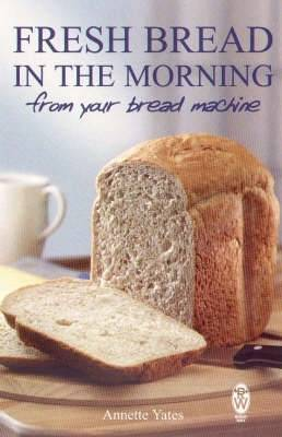 Fresh Bread in the Morning from Your Bread Machine (Paperback)