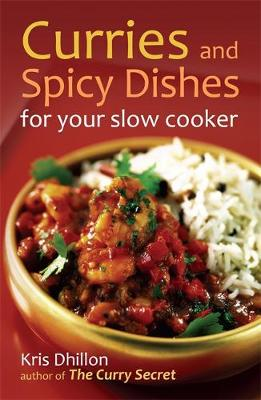 Curries and Spicy Dishes for Your Slow Cooker (Paperback)