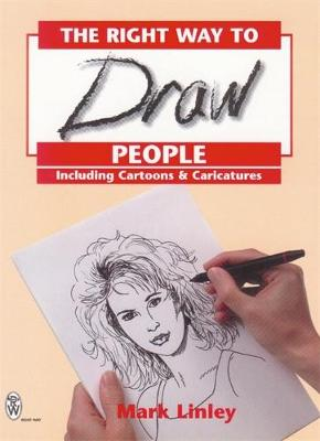 The Right Way to Draw People: Including Cartoons and Caricatures (Paperback)