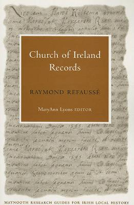 Church of Ireland Records - Maynooth Guides for Local History Research S. (Paperback)