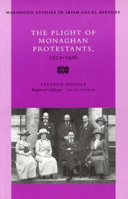 The Plight of the Monaghan Protestants, 1912-26 - Maynooth Studies in Irish Local History no. 31 (Paperback)