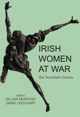 Irish Women at War: The Twentieth Century (Hardback)