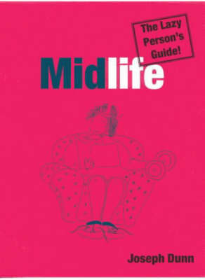 Midlife: v. 1: The Lazy Person's Guide - Lazy Person's Guide (Paperback)