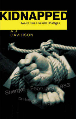 Kidnapped: True Stories of Twelve Irish Hostages (Paperback)