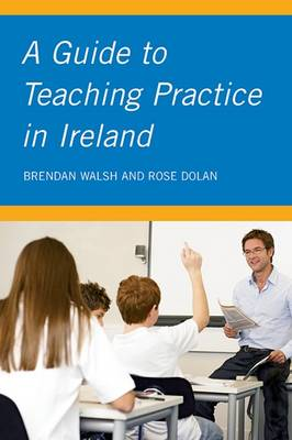 A Guide to Teaching Practice in Ireland (Paperback)