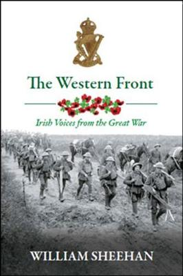 The Western Front: Irish Voices from the Great War (Hardback)