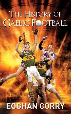 The History of Gaelic Football (Paperback)
