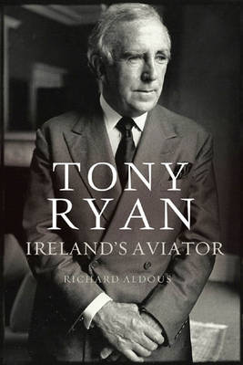 Tony Ryan: Ireland's Aviator (Hardback)