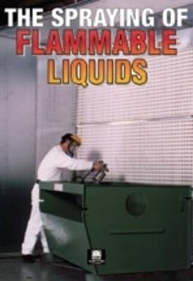The Spraying of Flammable Liquids - Guidance Notes EH 9 (Paperback)