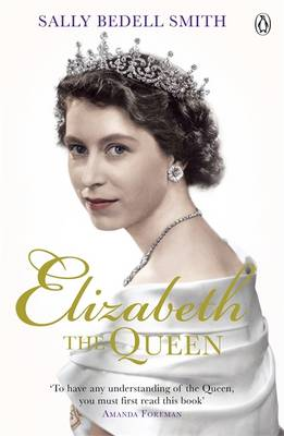 Elizabeth the Queen: The Woman Behind the Throne (Paperback)