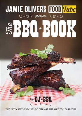 Jamie's Food Tube: The BBQ Book (Paperback)