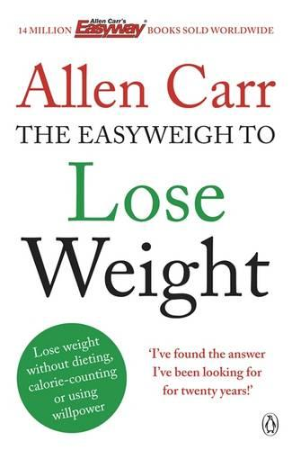 Allen Carr's Easyweigh to Lose Weight (Paperback)