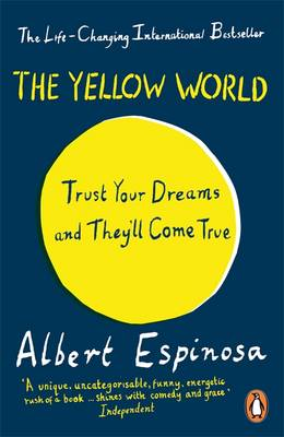 The Yellow World: Trust Your Dreams and They'll Come True (Paperback)