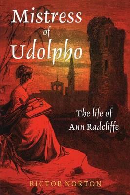 Mistress of Udolpho: Life of Ann Radcliffe (Paperback)