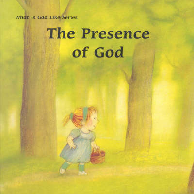The Presence of God - What is God Like (Board book)